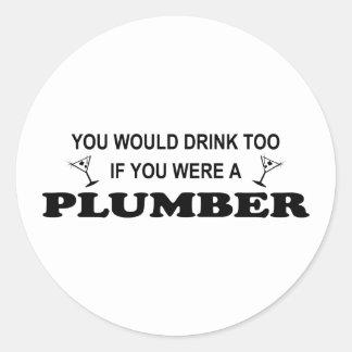 Drink Too - Plumber Round Sticker