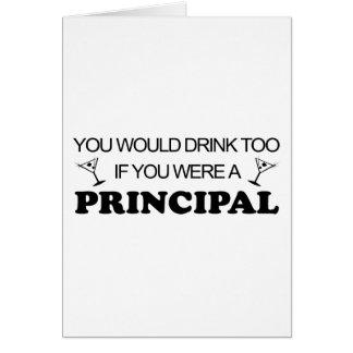 Drink Too - Principal Greeting Card