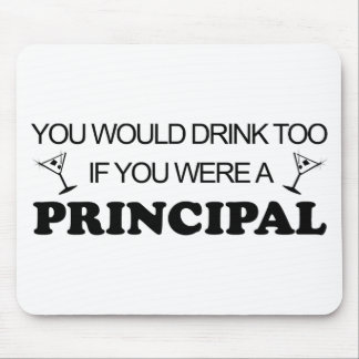 Drink Too - Principal Mouse Pad