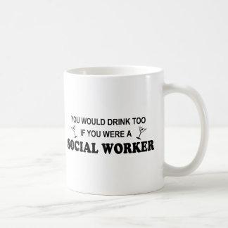 Drink Too - Social Worker Coffee Mug