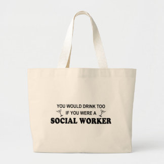 Drink Too - Social Worker Large Tote Bag