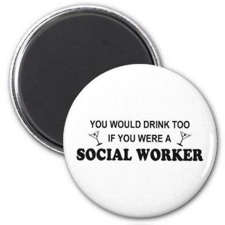 Drink Too - Social Worker 6 Cm Round Magnet