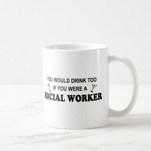 Drink Too - Social Worker Mug