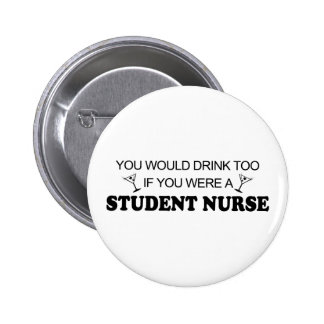 Drink Too - Student Nurse 6 Cm Round Badge