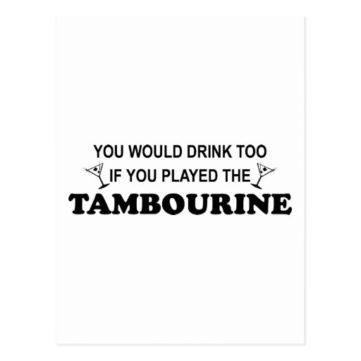Drink Too - Tambourine Post Card