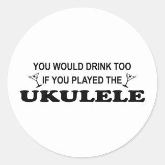 Drink Too - Ukulele Classic Round Sticker