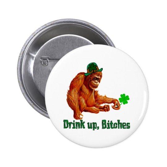 Drink Up, B***** 6 Cm Round Badge