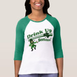 Drink Up Beetchiz Tee Shirts