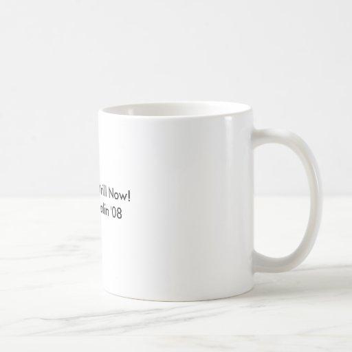 Drink Up... Drill Now!  McCain / Palin '08 Coffee Mugs