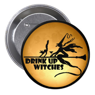 Drink Up Witches 7.5 Cm Round Badge