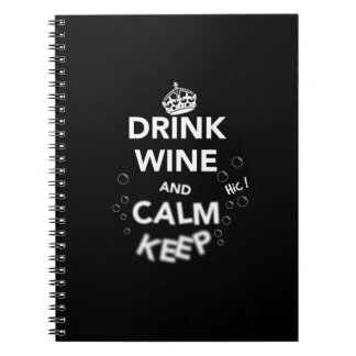 Drink Wine and Calm Keep (White) Spiral Notebook