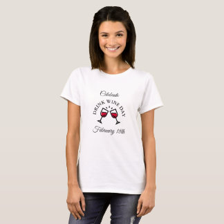 Drink Wine Day February 18th Funny Holiday Shirt