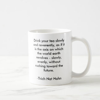 Drink your tea slowly and reverently, as if it ... basic white mug