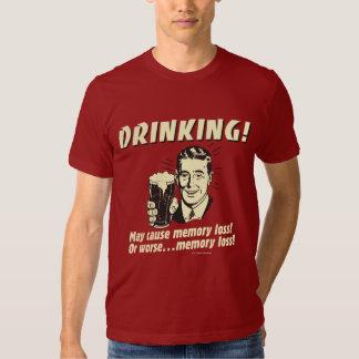 Drinking: May Cause Memory Loss Worse Tshirts