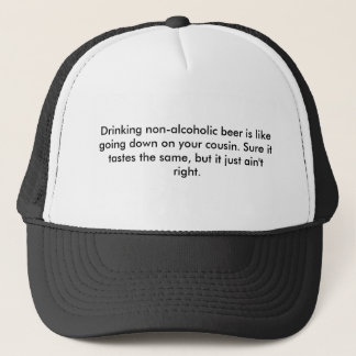 Drinking non-alcoholic beer is like going down ... trucker hat