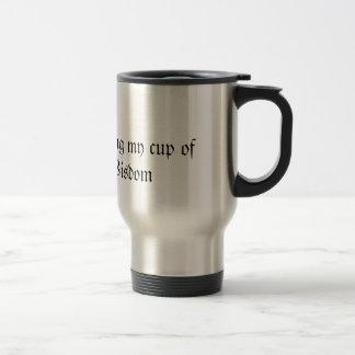 Drinking the wisdom travel mug