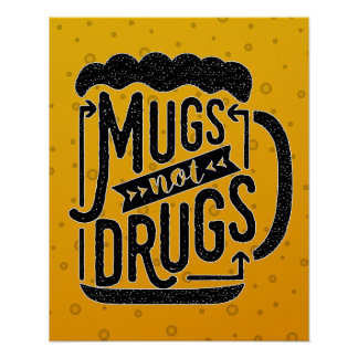 Drinking Typography Funny Beer Mugs Not Drugs Poster