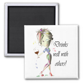 Drinks well with others Funny Wine Magnet