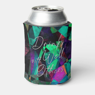 """""""Drinks Well with Others"""" on Colorful Abstract Art Can Cooler"""