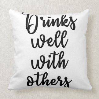 Drinks well with others Pillow