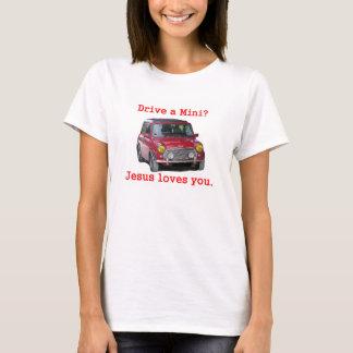 Drive a Mini? Jesus Loves You T-Shirt
