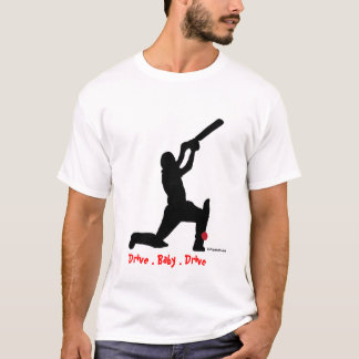 Drive Baby Drive cricket t shirt