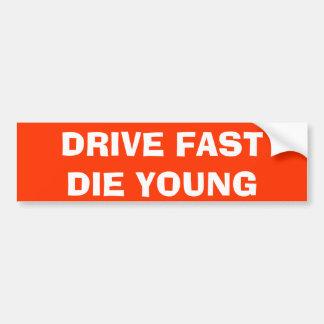 DRIVE FAST DIE YOUNG BUMPER STICKER