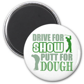 Drive For Show Putt For Dough Refrigerator Magnets