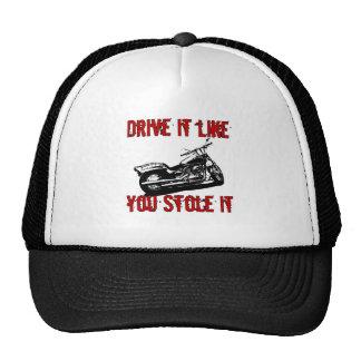 Drive it like you stole it - Bike/Chopper Cap