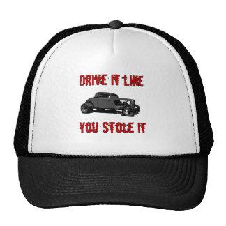 Drive it like you stole it - hot rod cap