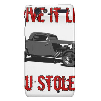 Drive it like you stole it - hot rod droid RAZR cover
