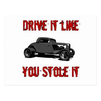 Drive it like you stole it - hot rod postcard