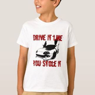 Drive it like you stole it - import race car T-Shirt