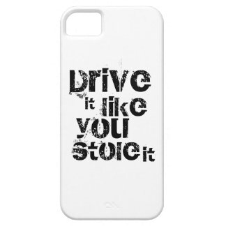 Drive it like you stole it phone case barely there iPhone 5 case