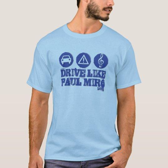 Drive Like Paul Miro Tee