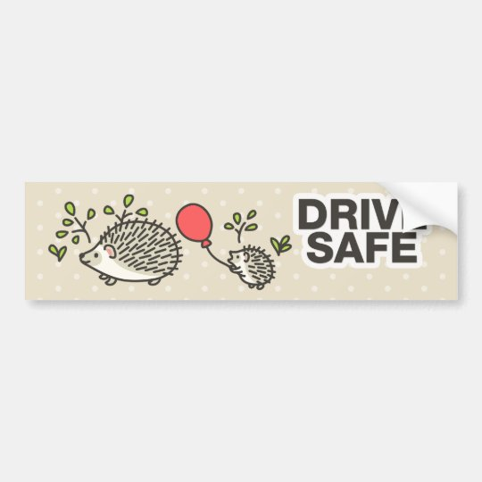 Drive Safe! Bumper Sticker