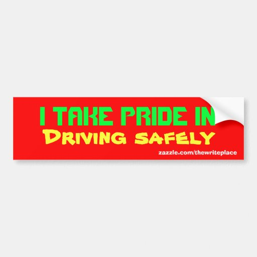Drive safely  bumper stickers