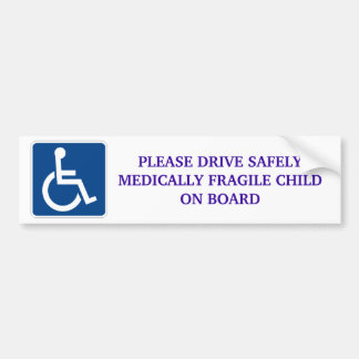 Drive Safely Medically Fragile Child On Board Bumper Sticker