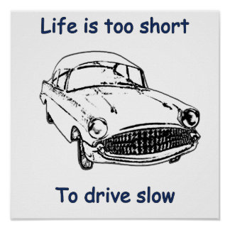 Drive Slow Life Is Short Poster