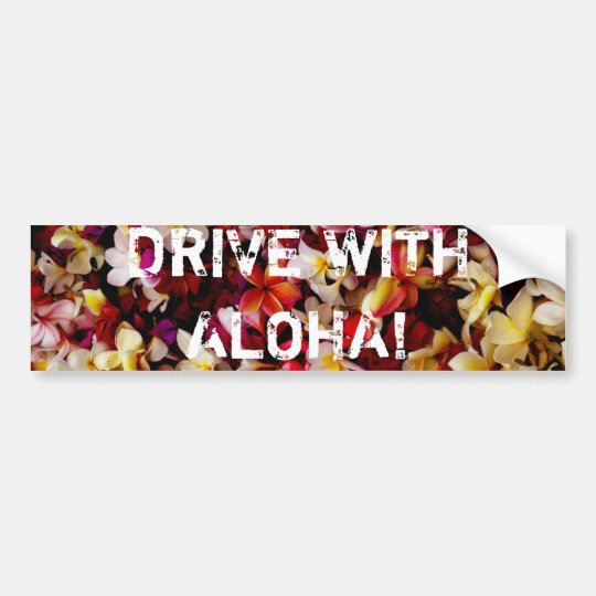 DRIVE WITH ALOHA! BUMPER STICKER
