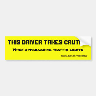Drive with caution car bumper sticker
