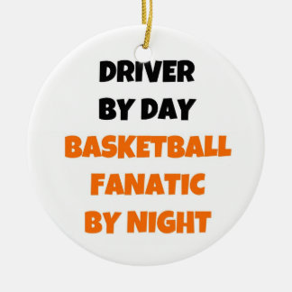 Driver by Day Basketball Fanatic by Night Christmas Ornament