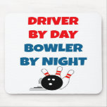 Driver by Day Bowler by Night Mousepads