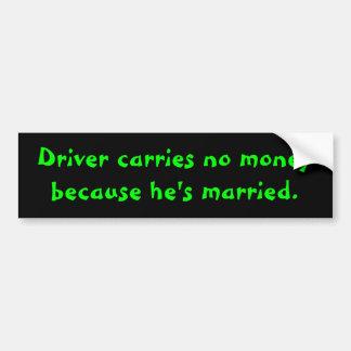 Driver carries no money bumper sticker