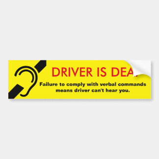 Driver is deaf caution bumper sticker