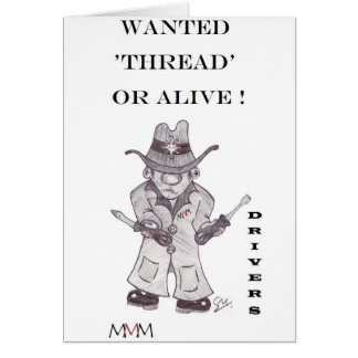 Drivers the Cowboy -Wanted Thread or alive Card