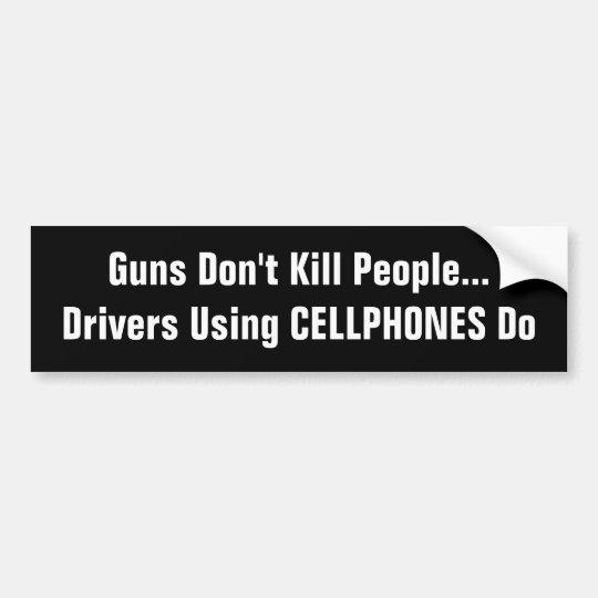Drivers Using CELLPHONES Kill Bumper Sticker