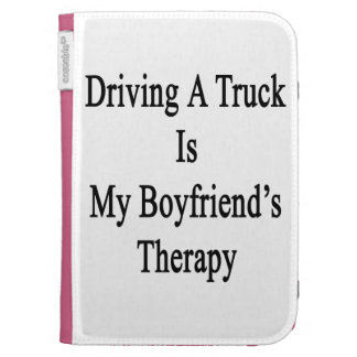 Driving A Truck Is My Boyfriend's Therapy Case For The Kindle