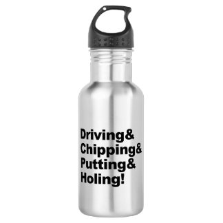 Driving&Chipping&Putting&Holing (blk) 532 Ml Water Bottle