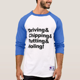 Driving&Chipping&Putting&Holing (blk) T-Shirt